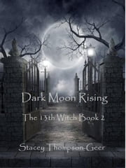 Dark Moon Rising - Book 2 ebook by Stacey Thompson