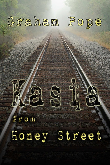 Kasia From Honey Street ebook by Graham Pope