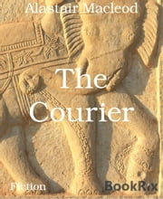 The Courier ebook by Alastair Macleod