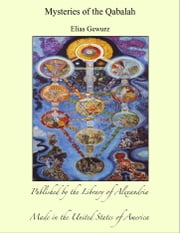 Mysteries of the Qabalah ebook by Elias Gewurz