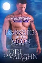 DARKSIDE OF THE MOON - Book4 ebook by Jodi Vaughn