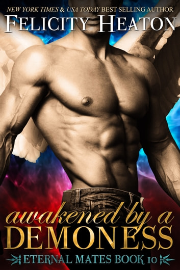 Awakened by a Demoness (Eternal Mates Romance Series Book 10) ebook by Felicity Heaton