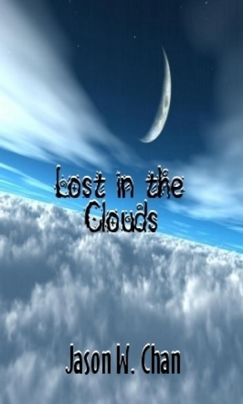 Lost in the Clouds ebook by Jason W. Chan
