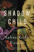 Shadow Child ebook by Rahna Reiko Rizzuto