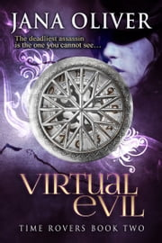 Virtual Evil - Time Rovers: Book 2 ebook by Jana Oliver