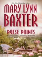 Pulse Points ebook by Mary Lynn Baxter