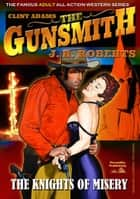 Clint Adams the Gunsmith 12: The Knights of Misery ebook by JR Roberts