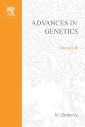 ADVANCES IN GENETICS VOLUME 7 ebook by Unknown, Author