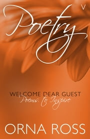 Poetry V: Welcome Dear Guest - Poems To Inspire ebook by Orna Ross