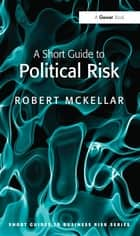 A Short Guide to Political Risk ebook by Robert McKellar