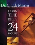 Learn the Bible in 24 Hours ebook by Chuck Missler