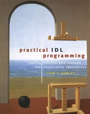 Practical IDL Programming ebook by Liam E. Gumley