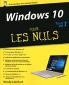 Windows 10 Tout en un Pour les Nuls ebook by Woody LEONHARD