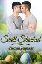 Shell Shocked ebook by Jessica Payseur