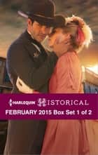 Harlequin Historical February 2015 - Box Set 1 of 2 - Salvation in the Sheriff's Kiss\The Lost Gentleman\Secrets Behind Locked Doors ebook by Kelly Boyce, Margaret McPhee, Laura Martin