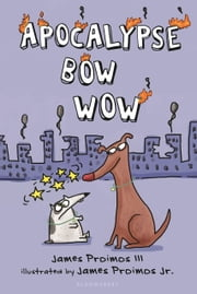 Apocalypse Bow Wow ebook by James Proimos,James Proimos