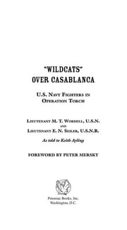 """Wildcats"" Over Casablanca ebook by Peter B. Mersky; M. T. Wordell; E.N. Seiler; Keith Ayling"