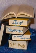 Shy of Tomorrow - A Campbell Family Novel ebook by S. H. Pratt