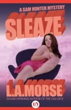 Sleaze ebook by L. A. Morse
