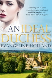 An Ideal Duchess (Bledington Park #1) - An American Heiress in Edwardian England ebook by Evangeline Holland