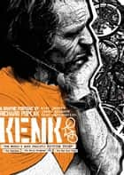 KENK: A Graphic Portrait ebook by Alex Jansen (Concept, Producer), Richard Poplak (Writer),...