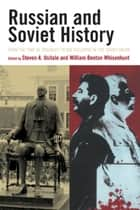 Russian and Soviet History ebook by Steven A. Usitalo,William Benton Whisenhunt