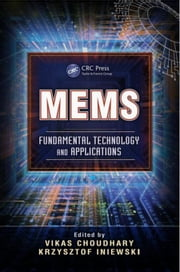 MEMS: Fundamental Technology and Applications ebook by Choudhary, Vikas
