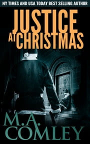 Justice At Christmas - A Justice Christmas short story ebook by M A Comley