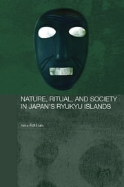 Nature, Ritual, and Society in Japan\