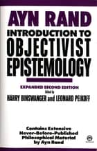 Introduction to Objectivist Epistemology ebook by Ayn Rand,Harry Binswanger,Leonard Peikoff