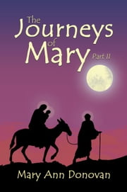 The Journeys of Mary - Part Ii ebook by Mary Ann Donovan