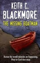 The Missing Boatman ebook by Keith C. Blackmore