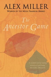 The Ancestor Game ebook by Alex Miller