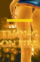 Thong on Fire ebook by Noire