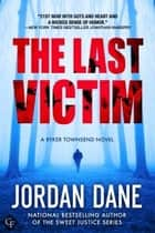 The Last Victim - A Ryker Townsend Novel ebook by Jordan Dane