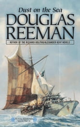 Dust on the Sea ebook by Reeman, Douglas