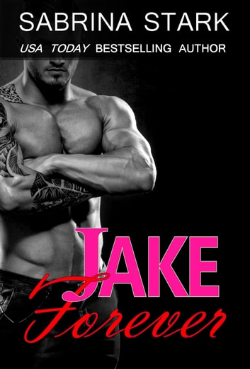 Jake Forever ebook by Sabrina Stark