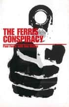The Ferris Conspiracy ebook by Reg McKay, Paul Ferris