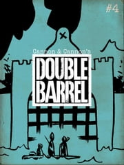 Double Barrel #4 ebook by Zander Cannon,Kevin Cannon