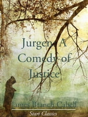 Jurgen - A Comedy of Justice ebook by James Branch Cabell