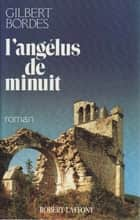 L'angélus de minuit ebook by Gilbert BORDES