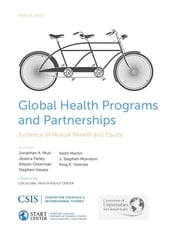 Global Health Programs and Partnerships - Evidence of Mutual Benefit and Equity ebook by Jessica Farley, Jessica Farley, Allison Osterman,...