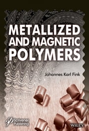 Metallized and Magnetic Polymers - Chemistry and Applications ebook by Johannes Karl Fink