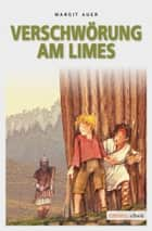 Verschwörung am Limes ebook by Margit Auer