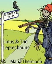 Linus & The Leprechauns ebook by Maria Thermann