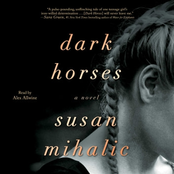 Dark Horses - A Novel 有聲書 by Susan Mihalic