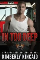 In Too Deep ebook by Kimberly Kincaid
