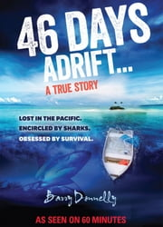 46 Days Adrift: A True Story ebook by Barry Donnelly