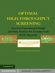 Optimal High-Throughput Screening - Practical Experimental Design and Data Analysis for Genome-Scale RNAi Research ebook by Xiaohua Douglas Zhang