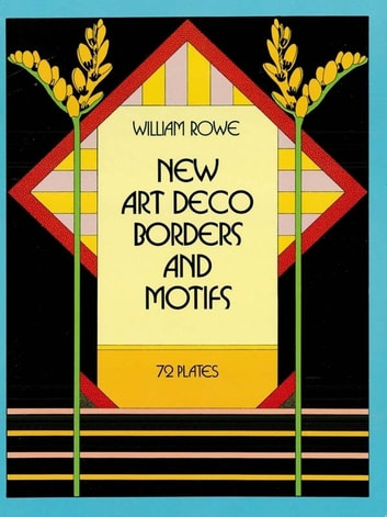 New Art Deco Borders and Motifs ebook by William Rowe